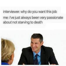 Job Interview Meme - 13 job interview memes to take the edge off your upcoming
