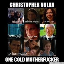 Director Meme - christopher nolan emotionless movie director memes i may have