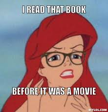 Book Meme - movie memes hipster ariel meme generator i read that book before it