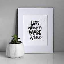 less whine more wine digital print quote quotation black
