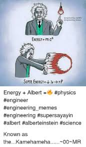 Engineer Meme - republic memes energy m c2 super energy v p energy albert physics