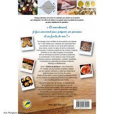 exemple de recette de cuisine cuisine de pêcheurs 101 recettes de poissons et fruits de mer