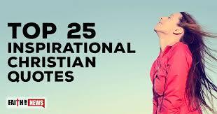 Inspirational Christian Memes - top 25 inspirational christian quotes christianquotes info