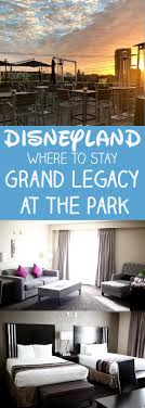 where to stay at disneyland grand legacy at the park no 2 pencil