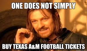 Texas A M Memes - one does not simply buy texas a m football tickets boromir