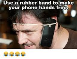 Make A Free Meme - use a rubber band to make your phone hands free meme