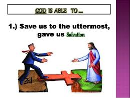 He Is Able To Save To The Uttermost Our God Is Able