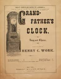 grandfather s my grandfather s clock the many names of this floor standing