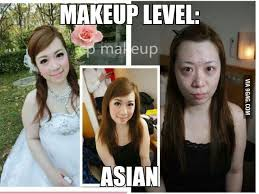 Asian Girl Meme - makeup level asian meme by imyourdaddy memedroid
