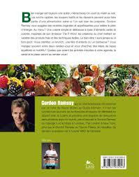 livre de cuisine gordon ramsay livre les recettes santé de gordon ramsay les éditions de l homme