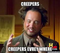 Creeper Meme - guy