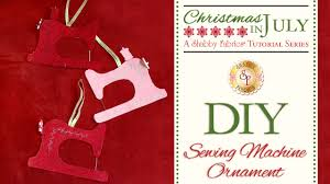 diy sewing machine ornament with jennifer bosworth of shabby