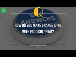 how do you make orange icing with food coloring youtube