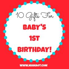 1st birthday 10 gifts for baby s 1st birthday