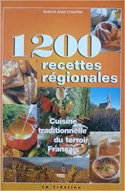 cuisine du terroir fran軋is amazon fr 1200 recettes régionales cuisine traditionnelle du