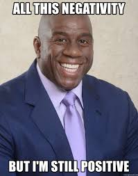 Magic Johnson Meme - all this negativity but i m still positive magicjohnson meme