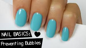 nail basics preventing bubbles youtube