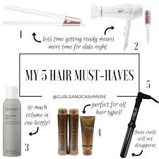 must have hair must have hair tools i use regularly curls and cashmere
