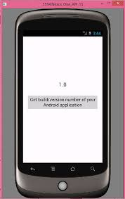 version of for android get build version number of your android application