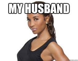 Black Woman Meme - my husband successful black woman quickmeme
