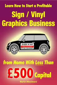 start business from home learn how to start a profitable sign vinyl graphics business