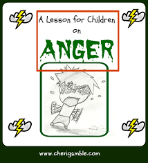 a lesson for children on anger from james 1 19 21 u2013 cheri gamble