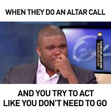 Black Church Memes - altar call church of laugh