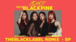 blackpink download album 05 so hot theblacklabel remix instrumental download link