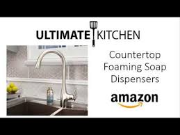 Kitchen Countertop Soap Dispenser by Ultimate Kitchen Countertop Foaming Soap Dispenser Stainless