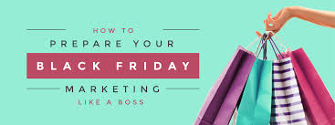 black friday marketing how to prepare your black friday marketing like a boss easil