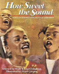 how sweet the sound by cheryl willis hudsonwade hudson scholastic