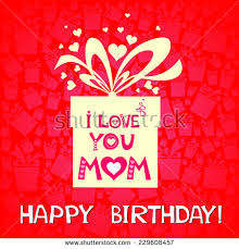 happy birthday mom stock images royalty free images u0026 vectors