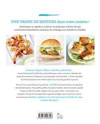 livre cuisine poisson livre poissons et fruits de mer 100 recettes pour les mettre au