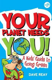 your planet needs you climate change book for children by dave reay
