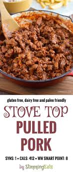 stove top gluten free slimming eats stove top low syn pulled pork gluten free dairy
