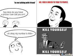 Kill Your Self Meme - kill yourself by xdeeznutzx meme center