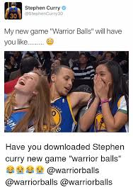 Curry Memes - stephen curry 30 my new game warrior balls will have you like have
