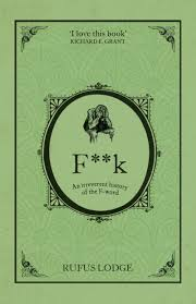 origin of the word love f k an irreverent history of the f word rufus lodge
