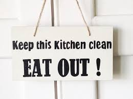 keep kitchen clean keep this kitchen clean eat out wooden sign folksy