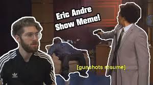Eric Meme - eric andre show shooting meme 2018 meme review youtube