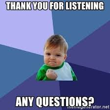Any Questions Meme - thank you for listening any questions success kid meme generator