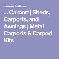 Carports And Awnings Best 25 Carport Sheds Ideas On Pinterest Carports Uk Wood Shed
