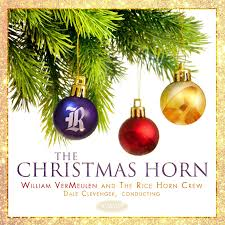 christmas cd dale clevenger william vermeulen and the rice horn crew