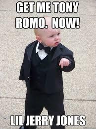 Jerry Jones Memes - get me tony romo now lil jerry jones baby godfather quickmeme