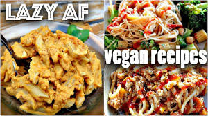 easy vegan recipes for lazy people 10 minute dinners youtube