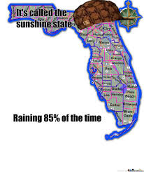Florida Rain Meme - scumbag florida by black hawx798211 meme center