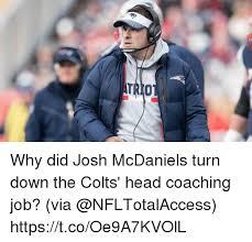 Indianapolis Colts Memes - why did josh mcdaniels turn down the colts head coaching job via