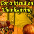 thanksgiving friends cards free thanksgiving friends wishes 123