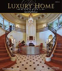 luxury home magazine austin issue 2 6 by luxury home magazine issuu