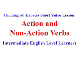 theenglishexpress com short video lesson action and non action